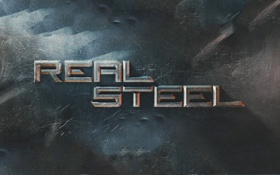 Обои текст, фильм, железо, живая сталь, real steel
