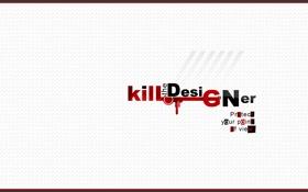 Обои kill, мнение, designer