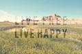Картинка поле, надпись, арт, живи счастливо, живи свободно